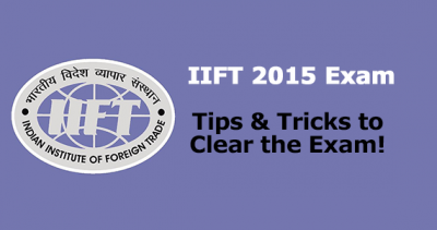 How To Prepare For IIFT Exam Tips