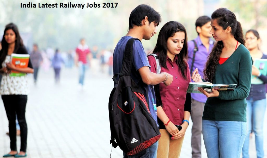 India Latest Railway Jobs 2017