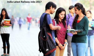 India Latest Railway Jobs 2017