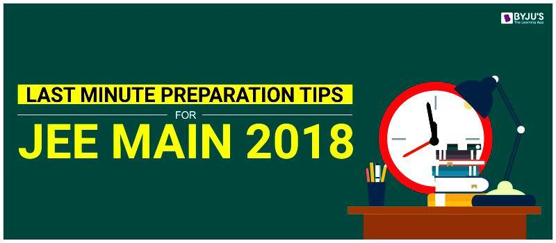 Last Minute Preparation Tips For JEE Main 2018